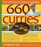 660 Curries ebook by Raghavan Iyer