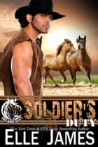 Soldier's Duty eBook by Elle James