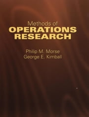 Methods of Operations Research ebook by Philip M. Morse,George E. Kimball
