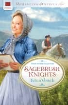 Sagebrush Knights ebook by Erica Vetsch