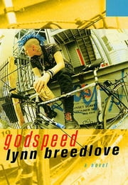 Godspeed - A Novel ebook by Lynn Breedlove