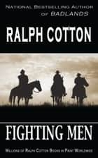 Fighting Men ebook by Ralph Cotton