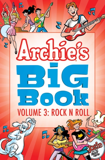Archie's Big Book Vol. 3 - Rock 'n' Roll eBook by Archie Superstars