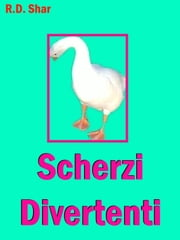 Scherzi Divertenti ebook by R.D. Shar