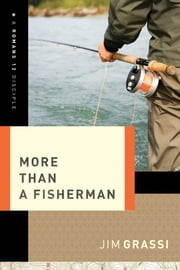 More Than a Fisherman ebook by Jim Grassi