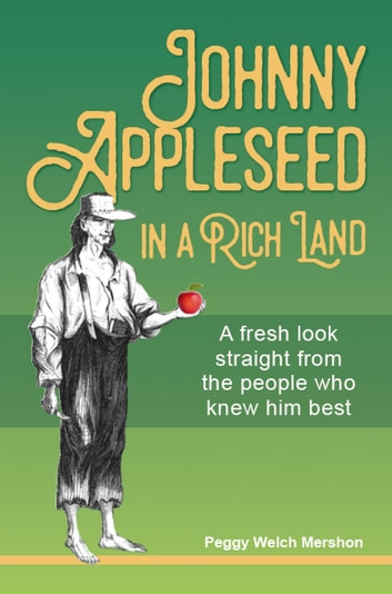 Johnny Appleseed in a Rich Land ebook by Peggy Welch Mershon