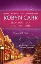 Midnight Kiss ebook by Robyn Carr,Jean Brashear,Victoria Dahl