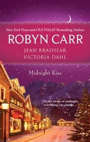 Midnight Kiss - Midnight Confessions\Midnight Surrender\Midnight Assignment ebook by Robyn Carr,Jean Brashear,Victoria Dahl