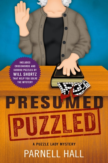 Presumed Puzzled - A Puzzle Lady Mystery ebook by Parnell Hall