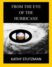 From The Eye of The Hurricane ebook by Kathy Stutzman