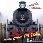 Whooo, Whooo… Here Come the Trains ebook by Molly Carroll and Jeanne Sturm,Britannica Digital Learning
