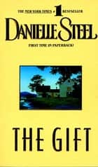 The Gift - A Novel ebook by Danielle Steel