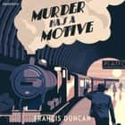Murder has a Motive audiobook by Francis Duncan