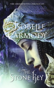 The Stone Key - The Obernewtyn Chronicles 6 ebook by Isobelle Carmody