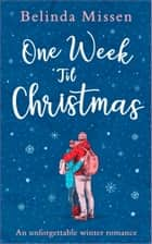 One Week 'Til Christmas ebook by Belinda Missen