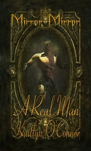 Real Man, A; Mirror, Mirror ebook by Kaitlyn O'Connor