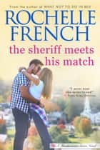 The Sheriff Meets His Match - Meadowview Series Book 5 ebook by Rochelle French
