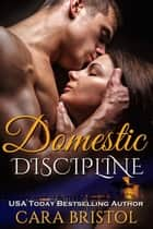 Domestic Discipline ebook by Cara Bristol
