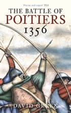 Battle of Poitiers 1356 ebook by David Green