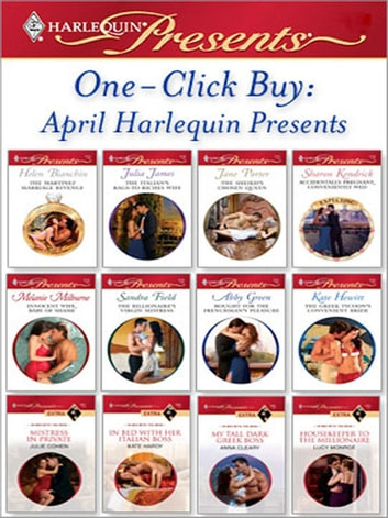 One-Click Buy: April Harlequin Presents eBook by Helen Bianchin,Julia James,Jane Porter,Sharon Kendrick,Melanie Milburne,Sandra Field,Abby Green,Kate Hewitt,Julie Cohen,Kate Hardy,Anna Cleary,Lucy Monroe