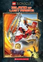 Island of Lost Masks (LEGO Bionicle: Chapter Book #1) ebook by Ryder Windham,Scholastic
