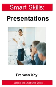 Smart Skills - Presentations ebook by Frances Kay