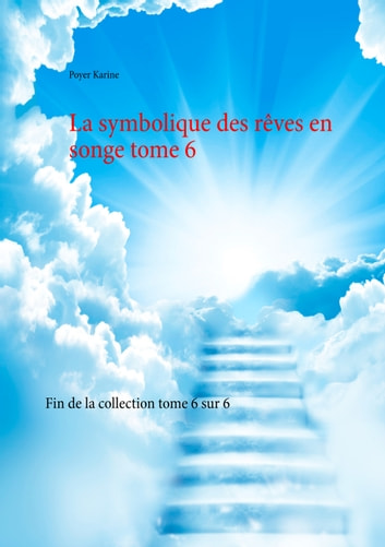 La symbolique des rêves en songe tome 6 ebook by Poyer Karine