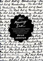 The Missing Ink ebook by Philip Hensher