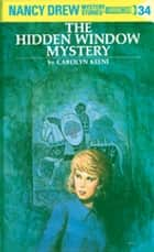 Nancy Drew 34: The Hidden Window Mystery eBook by Carolyn Keene