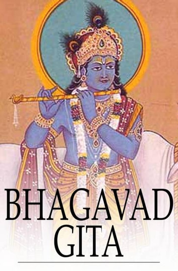 Bhagavad Gita - Or, The Song Celestial ebook by