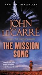 The Mission Song ebook by John le Carre