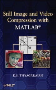 Still Image and Video Compression with MATLAB ebook by K. S. Thyagarajan
