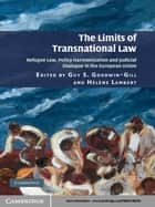 The Limits of Transnational Law ebook by Guy S. Goodwin-Gill,Hélène Lambert