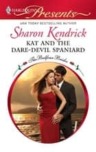 Kat and the Dare-Devil Spaniard ebook by Sharon Kendrick