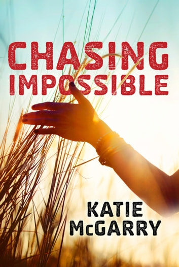 Chasing Impossible ebook by Katie McGarry