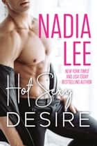 Hot Sexy Desire ebook by Nadia Lee