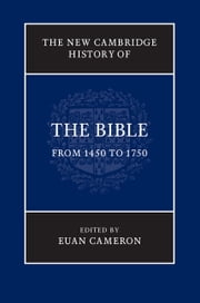 The New Cambridge History of the Bible: Volume 3, From 1450 to 1750 ebook by