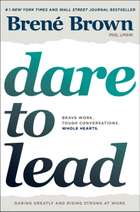 Dare to Lead - Brave Work. Tough Conversations. Whole Hearts. ebook by Brené Brown