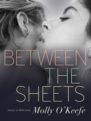 Between the Sheets ebook by Molly O'Keefe