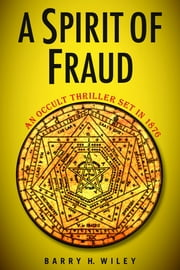 A Spirit of Fraud ebook by Barry H. Wiley