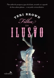 Filha da Ilusão ebook by Teri Brown