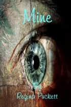 Mine ebook by Regina Puckett