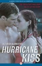 Hurricane Kiss ebook by Deborah Blumenthal
