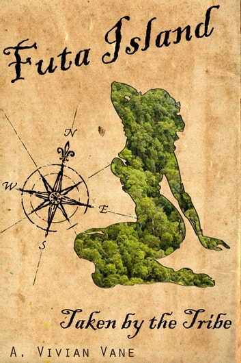 Futa Island: Taken by the Tribe ebook by A. Vivian Vane