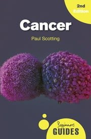 Cancer - A Beginner's Guide ebook by Paul Scotting