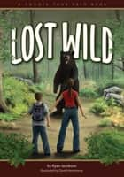 Lost in the Wild - A Choose Your Path Book ebook by Ryan Jacobson, David Hemenway