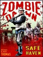 Safe Haven (Zombie Dawn Stories) ebook by Nick S. Thomas, Michael G. Thomas
