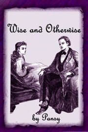 Wise and Otherwise ebook by Pansy