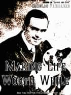 Making Life Worth While (Illustrations) ebook by Douglas Fairbanks