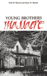 Young Brothers Massacre ebook by Paul W. Barrett,Mary H. Barrett